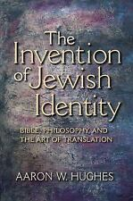 The Invention of Jewish Identity : Bible, Philosophy, and the Art of...