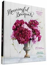 Meaningful Bouquets: Create Special Messages with Flowers - 25 Beautiful Arrange