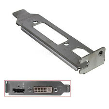 Low Profile bracket for ATI or Nvidia PCI-E Video Card Half Height DVI HDMI New