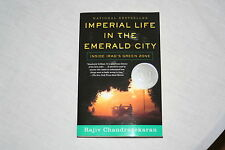 Imperial Life in the Emerald City : Inside Iraq's Green Zone by Rajiv Chandra...