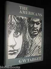 SIGNED; The Americans - G W Target - 1964-1st - Author's Own Copy, Vintage Novel