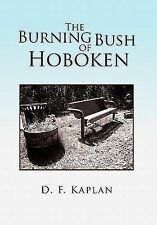 The Burning Bush of Hoboken by D. F. Kaplan (2011, Paperback)