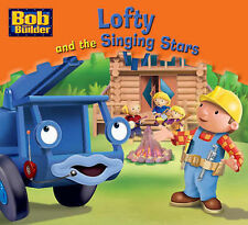Bob the Builder: Lofty and the Singing Stars Paperback Book