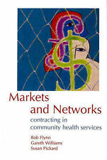 Markets and Networks: Contracting in Community Health Services, Flynn, Rob & etc