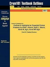 Outlines & Highlights for Essential Clinical Anatomy by Keith L Moore, Anne MR A