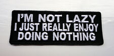 P2 I'm Not Lazy Just Enjoy Doing Nothing Funny Humour Iron on Patch Laugh Biker