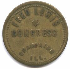 New listing Fred Lewis * Congress * Champaign, Ill * Good For 5c In Trade * Neat Token !