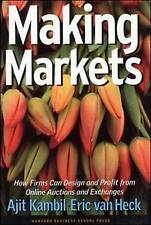 Making Markets: How Firms Can Design and Profit from Online Auctions-ExLibrary