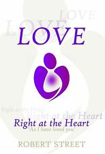 Love - Right at the Heart by Robert Street (Paperback, 2011)