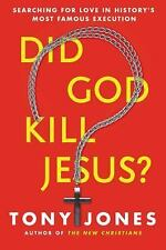 Did God Kill Jesus? : Why the Cross Is All about Love and Grace, Not...