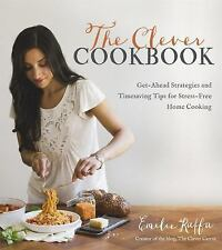 Clever Cooking Kitchen Shortcuts : Get-Ahead Strategies and Timesaving Tips...