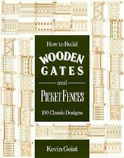 How to Build Wooden Gates and Picket Fences : One Hundred Classic Designs Book