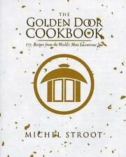 The Golden Door Cookbook Stroot, Michel Hardcover