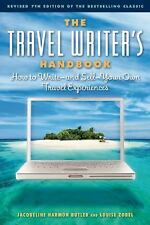 The Travel Writer's Handbook: How to Write — and Sell — Your Own Trave