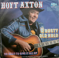 """7"""" 1979 COUNTRY VG++ ! HOYT AXTON : A Rusty Old Halo"""