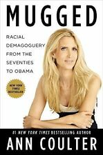 MUGGED RACIAL DEMAGOGUERY FROM THE SEVENTIES TO OBAMA BY ANN COULTER