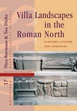 Villa Landscapes in the Roman North: Economy, Culture and Lifestyles (Amsterdam