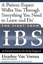 The First Year: IBS Irritable Bowel Syndrome--An Essential Guide for the Newly