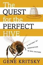 The Quest for the Perfect Hive: A History of Innovation in Bee Culture-ExLibrary