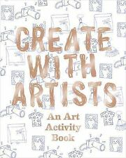 Create with Artists: Art Activites for Everyone