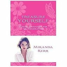 Treasure Yourself : Power Thoughts for My Generation by Miranda Kerr (2012,...