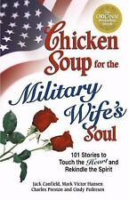 Chicken Soup for the Military Wife's Soul: Stories to Touch the Heart and Rekind
