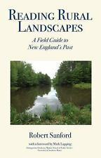 Reading Rural Landscapes : A Field Guide to New England's Past by Robert...