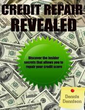 Credit Repair Revealed: Discover the insider secrets that allows you to repair y