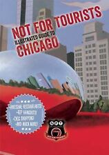 Not For Tourists Illustrated Guide to Chicago (Not for Tourists Guide to Chicago