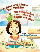 A Bean and Cheese Taco Birthday / Un Cumpleaños con Tacos de Frijoles con...