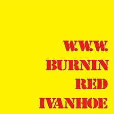BURNIN RED IVANHOE - W.W.W.  CD NEU