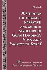 A Study on the Thematic, Narrative, and Musical Structure of Guan Hanqing's Yuan
