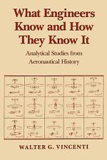 Johns Hopkins Studies in the History of Technology: What Engineers Know and...