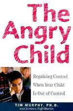 The Angry Child: Regaining Control When Your Child Is Out of Control, Loriann Ho