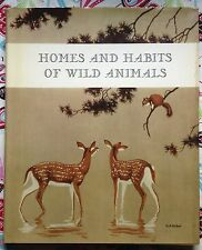 Homes and Habitats of Wild Animals c1934 Good Vintage Hardcover