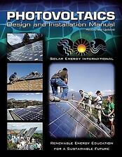 Photovoltaics : Design and Installation Manual by Solar Energy International...