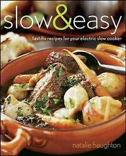 Slow and Easy: Fast-fix Recipes for Your Electric Slow Cooker by Natalie...