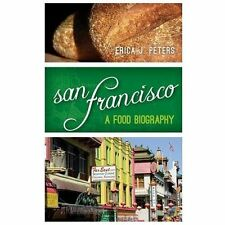 San Francisco: A Food Biography by Erica J. Peters Hardcover Book (ExLib)