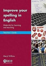 Improve Your Spelling in English: Teachers' Guide: Materials for Learning and Te