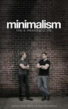 Minimalism: Live a Meaningful Life by Joshua Millburn (2011, Paperback)
