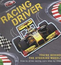 Racing Driver : How to Drive Racing Cars Step by Step by Giles Chapman (2014,...