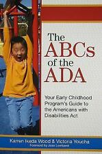 The ABCs of the ADA: Your Early Childhood Program's Guide to the Americans with