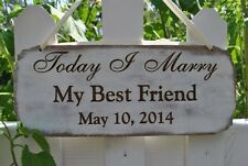 "Weddin Sign ""Today I Marry My Best Friend"" Rustic Handmade And Laser Etched."