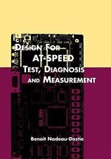Frontiers in Electronic Testing: Design for at-Speed Test, Diagnosis and...