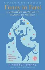 Funny in Farsi A Memoir of Growing up Iranian in America by Firoozeh Dumas NEW
