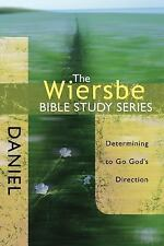 The Wiersbe Bible Study Series: Daniel: Determining to Go God's Direction, Wiers