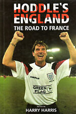 "HARRY HARRIS - ""HODDLE'S ENGLAND: THE ROAD TO FRANCE"""