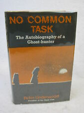 Peter Underwood NO COMMON TASK THE AUTOBIOGRAPHY OF A GHOST HUNTER 1st  Harrap