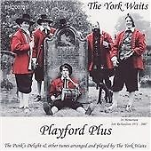 The York Waits - Playford Plus (2007)  CD  NEW/SEALED  SPEEDYPOST