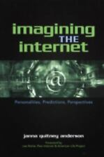 Imagining the Internet: Personalities, Predictions, Perspectives-ExLibrary